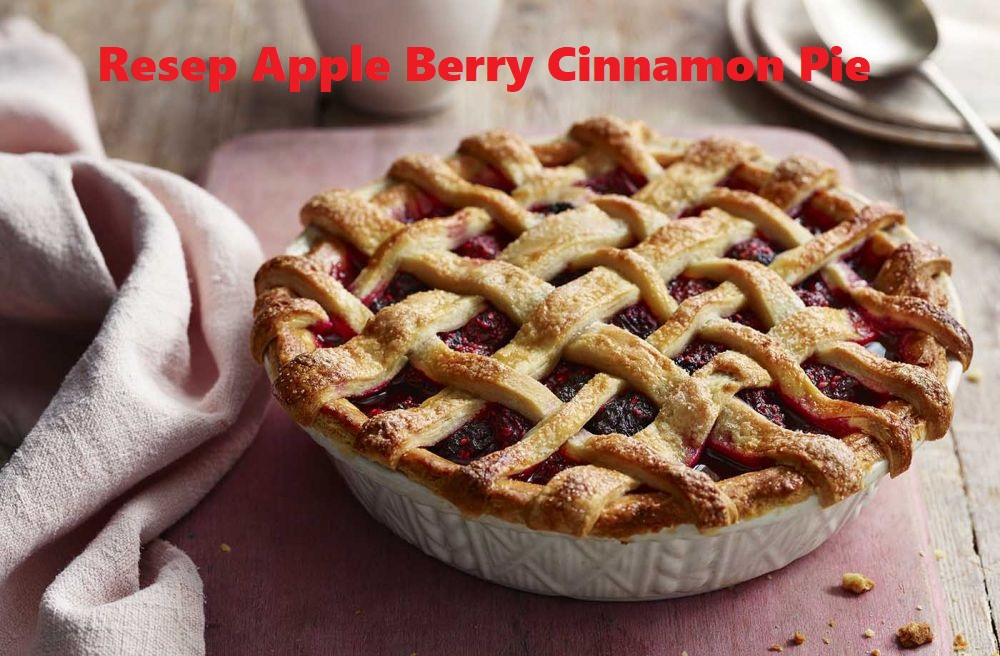 Resep Apple Berry Cinnamon Pie
